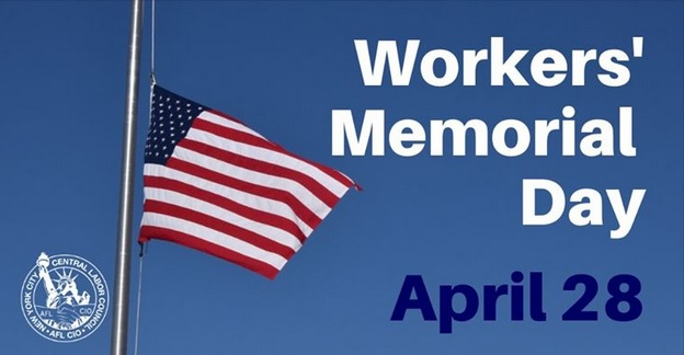 Today Tuesday April 28 Is Workers Memorial Day Remember